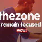 #inthezone 34: Remain Focused