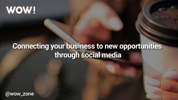 Connecting your business to new opportunities through Social Media