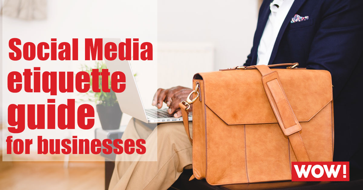 Social Media etiquette guide for businesses