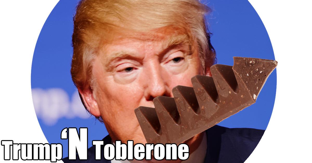 Trump 'n Toblerone - #inthezone 47