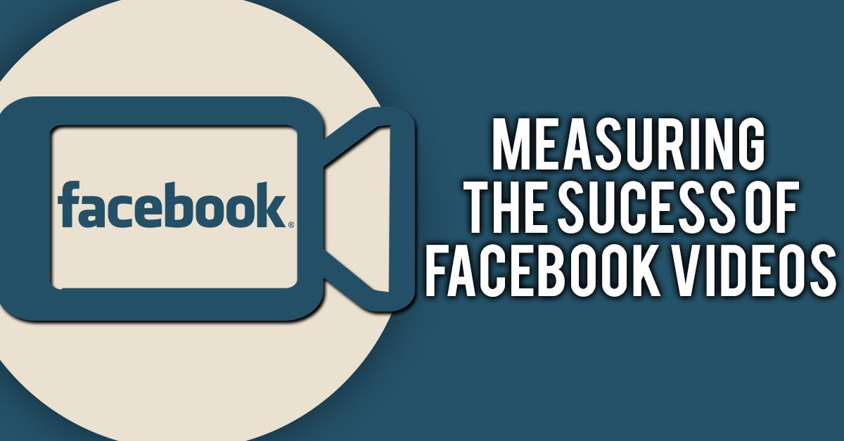 Measuring the success of Facebook Videos