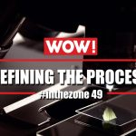 #inthezone 49 - Refining the process