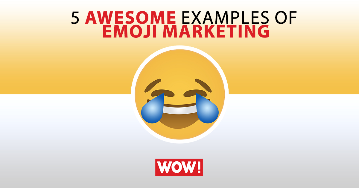 5 awesome examples of emoji marketing