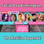 Social Day Birmingham The Finalised Agenda