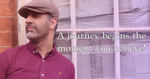 A journey begins the moment you believe.