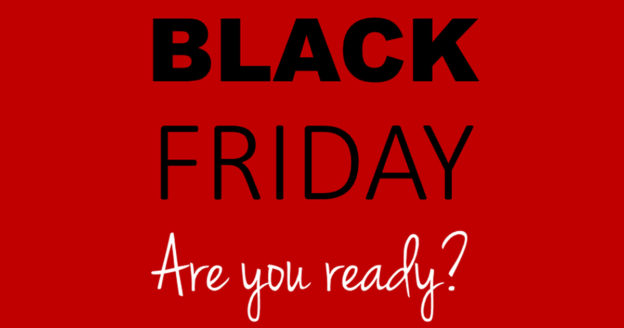 Black Friday - are you ready?