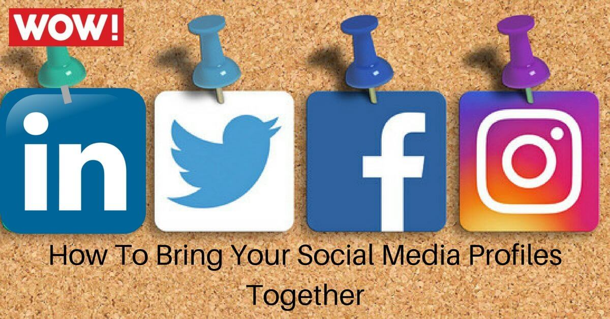 How to Bring Your Social Media Profiles Together