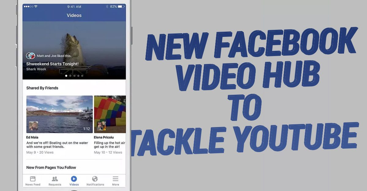 Facebook fires shots at YouTube with new Facebook video hub