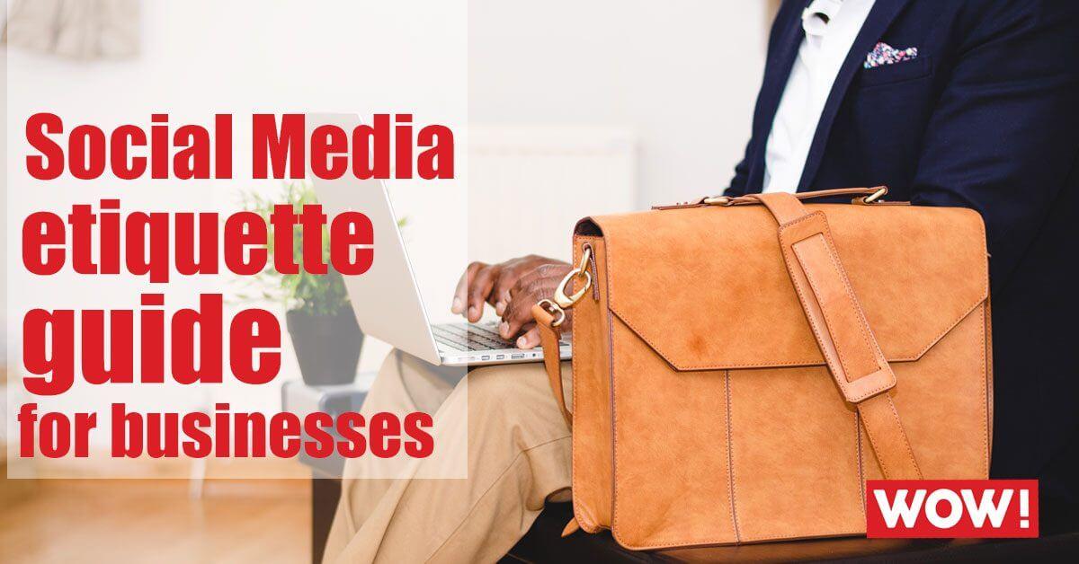 Social Media etiquette guide for businesses