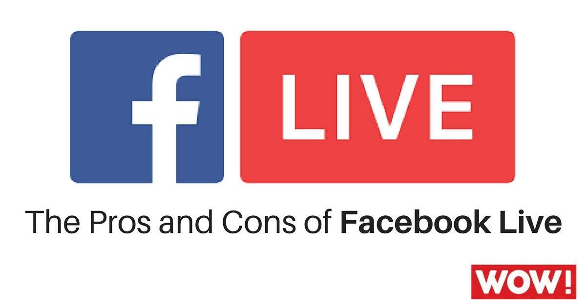 The Pros and Cons of Facebook Live