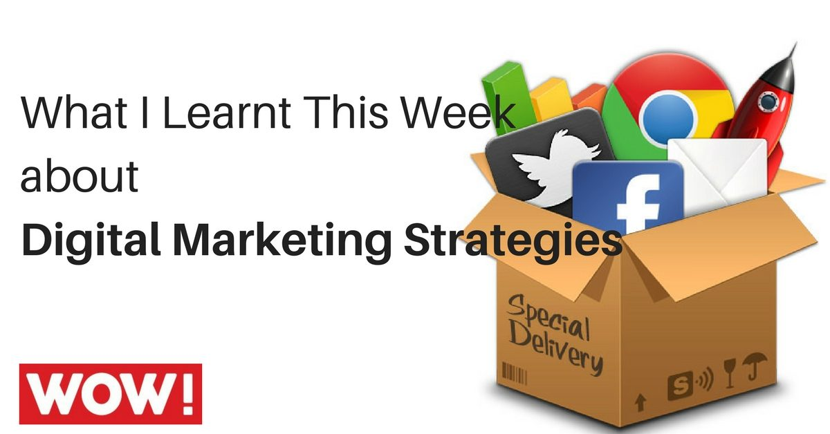 What I've learnt about Digital Marketing Strategies