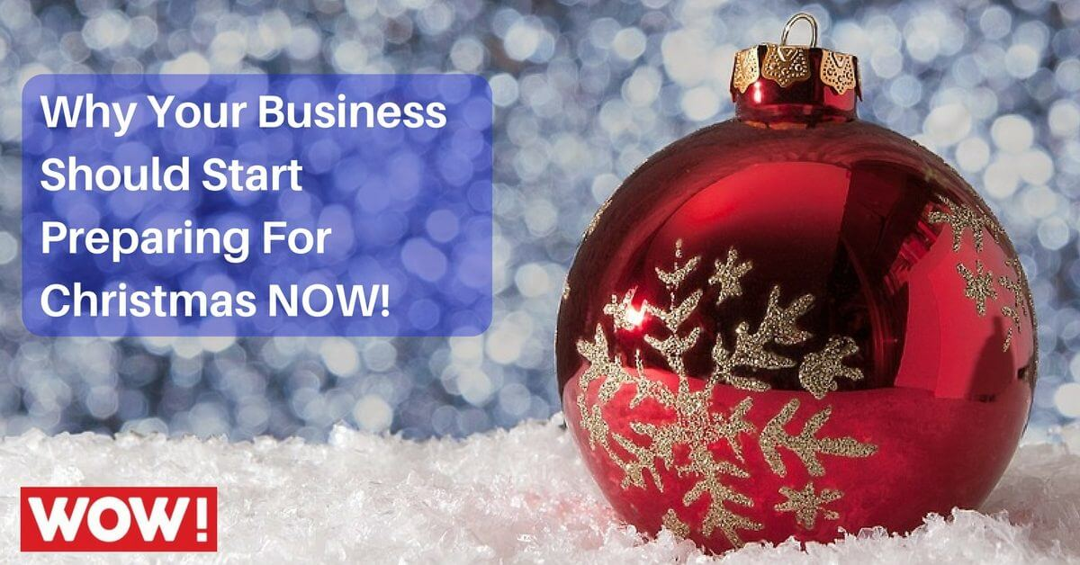 Why Your Business Should Start Preparing For Christmas NOW!