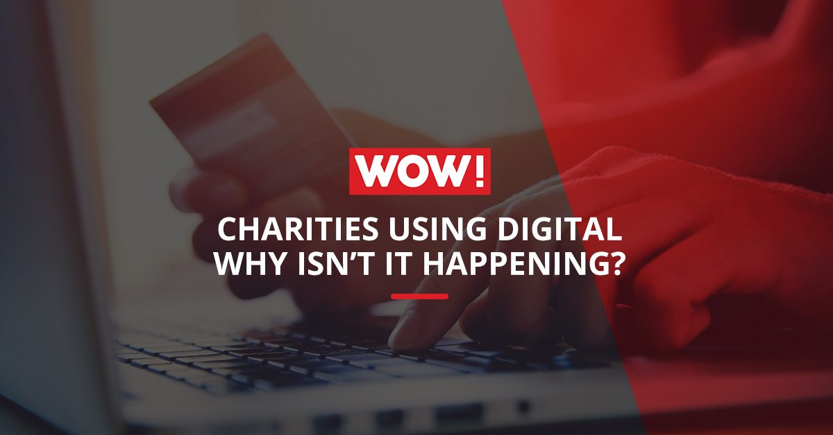 Charities using digital – why isn't it happening?